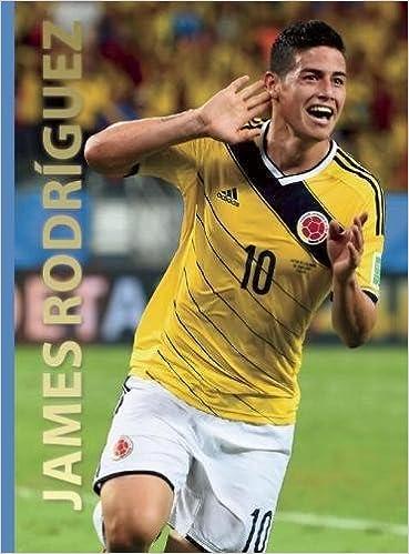James Rodriguez (World Soccer Legends)  Illugi Jökulsson  9780789212375   Amazon.com  Books 58424e128