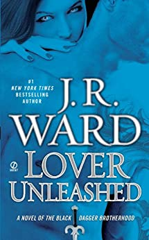 Lover Unleashed (Black Dagger Brotherhood, Book 9) by [Ward, J.R.]