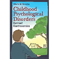 Learn more about the book, Childhood Psychological Disorders: Current Controversies
