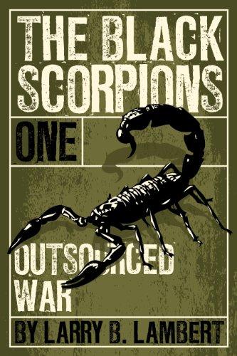 The Black Scorpions: Outsourced War (Secret Wars)
