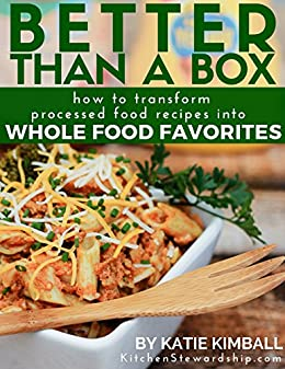 Better than a box how to transform processed food recipes into better than a box how to transform processed food recipes into whole foods favorites forumfinder Gallery