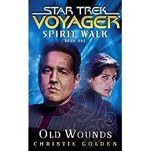 Star Trek: Voyager: Spirit Walk #1: Old Wounds