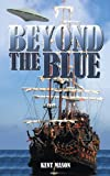 Beyond the Blue, Kent Mason, 1449014798