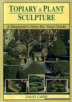 `BEST` Topiary & Plant Sculpture: A Beginner's Step-By-Step Guide. Thursday Catalogo OFICINA nacrt phone rewarded months