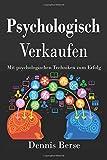 Psychologisch Verkaufen: Mit psychologischen Techniken zum Erfolg