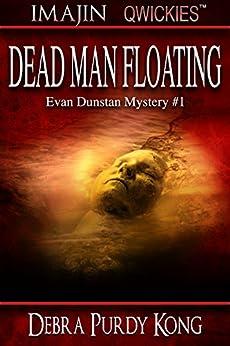 Dead Man Floating (Evan Dunstan Mystery Book 1) by [Kong, Debra Purdy]