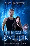 The Missing Love Link: A Clean Paranormal Romance (Romances Beyond Tuala Trilogy, Book 2)