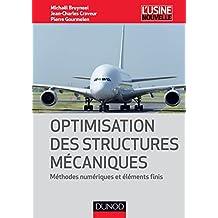 Optimisation des structures mécaniques : Méthodes numériques et éléments finis (Mécanique et matériaux) (French Edition)