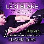 Dominance Never Dies: Masters and Mercenaries, Book 11 | Lexi Blake