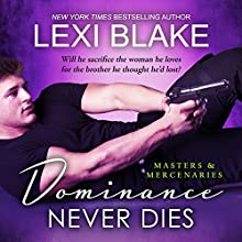 Dominance Never Dies: Masters and Mercenaries, Book 11 Audiobook by Lexi Blake Narrated by Ryan West