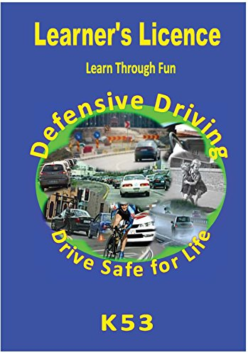 Learner's Licence K53 South Africa: Learn through Fun! Drive Safe for Life