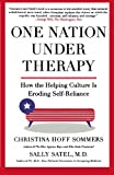 img - for One Nation Under Therapy: How the Helping Culture Is Eroding Self-Reliance book / textbook / text book