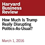 How Much Is Trump Really Disrupting Politics-As-Usual? | Joshua Gans