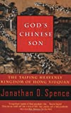Front cover for the book God's Chinese Son: The Taiping Heavenly Kingdom of Hong Xiuquan by Jonathan D. Spence