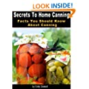 Secrets To Home Canning: Facts You Should Know About Canning