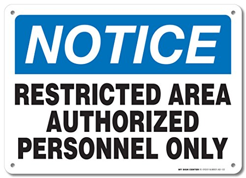Notice Restricted Area Authorized Personnel Only Sign - Work Place Safety Warning Signs -10
