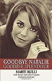 Goodbye Natalie, Goodbye Splendour, Marti Rulli and Dennis Davern, 1497644607