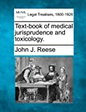 Text-book of medical jurisprudence and Toxicology, John J. Reese, 1240136048