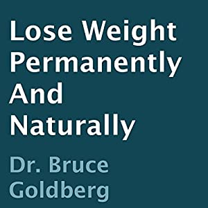 Lose Weight Permanently and Naturally Audiobook