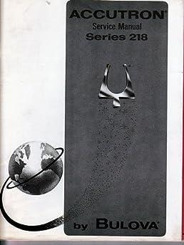 bulova accutron service manual series 218 watch repair amazon rh amazon com Vintage Bulova Accutron Bulova 218 Battery