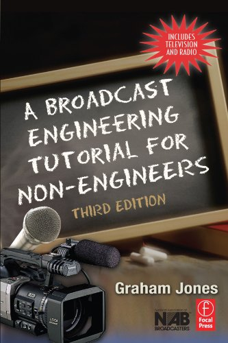 A Broadcast Engineering Tutorial for Non-Engineers, Third Edition by Focal Press