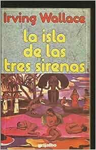 La Isla De Las Tres Sirenas: Wallace Irving: 9788422607151
