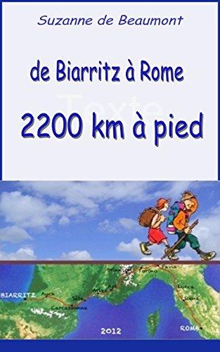 de Biarritz à Rome 2200 km à pied (French Edition)