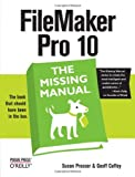 Filemaker Pro 10 : The Missing Manual, Prosser, Susan and Coffey, Geoff, 0596154232