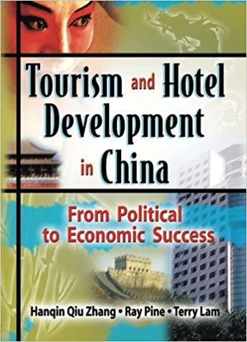 Tourism and Hotel Development in China: From Political to Economic Success by Ray J Pine (2005-04-15)