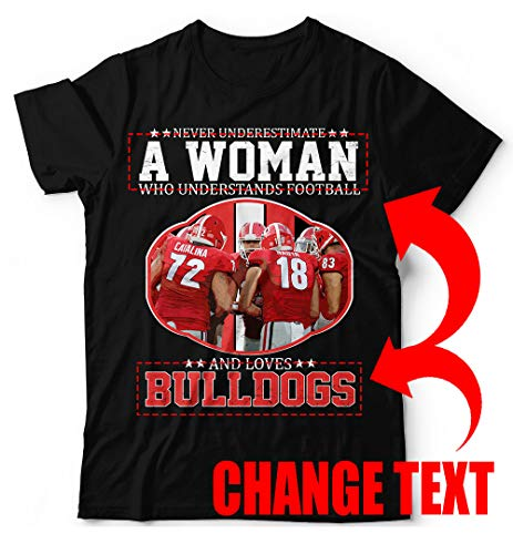 - Football Never Underestimate A Woman Loves Bulldogs Change Text/Name Customized Handmade T-Shirt Hoodie/Long Sleeve/Tank Top/Sweatshirt