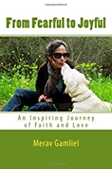 From Fearful to Joyful: An Inspiring Journey of Faith and Love Paperback