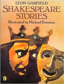 Shakespeare Stories by Leon Garfield (1997-12-04)