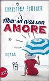 Aber so was von Amore: Roman