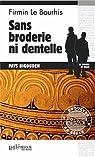 Sans broderie ni dentelle par Le Bourhis