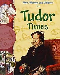 Men, Women and Children: In Tudor Times