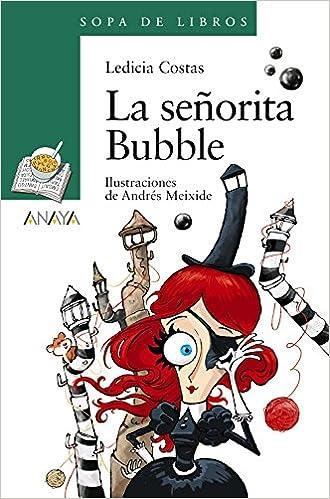 La señorita Bubble Literatura Infantil 6-11 Años - Sopa De ...