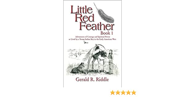 Little Red Feather Book 1 Adventures Of Courage And Spiritual
