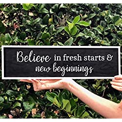 CELYCASY Fresh Starts Sign Believe in Fresh Starts and New Beginnings Sign Black Sign Home Decor Wooden Home Sign