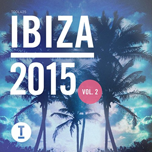 ... Toolroom Ibiza 2015 Vol. 2