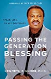 img - for Passing the Generation Blessing: Speak Life, Shape Destinies book / textbook / text book