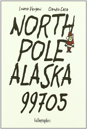 Descargar Libro North Pole Alaska 99705 Calia Vergari