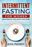Intermittent Fasting For Women: Rejuvenate Your