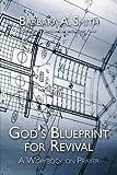 God's Blueprint for Revival, Barbara A. Smith, 0595525652