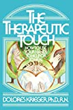 The Therapeutic Touch: How to Use Your Hands to Help or to Heal