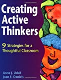 img - for Creating Active Thinkers: 9 Strategies for a Thoughtful Classroom book / textbook / text book