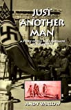 img - for Just Another Man: A Story of the Nazi Massacre of Kalavryta by Andy Varlow (1998-10-01) book / textbook / text book