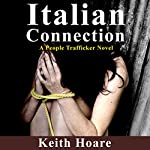 Italian Connection: Trafficker, Book 8 | Keith Hoare