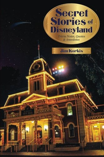 Secret Stories Of Disneyland  Trivia Notes  Quotes  And Anecdotes