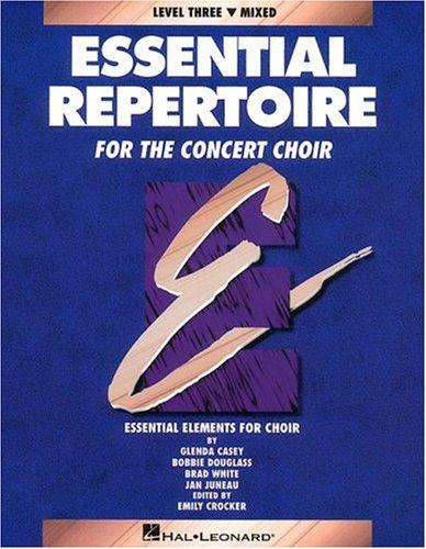 Essential Repertoire for the Concert Choir (Essential Elements Choir)