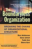 img - for The Boundaryless Organization: Breaking the Chains of Organization Structure, Revised and Updated by Ron Ashkenas (2002-01-11) book / textbook / text book